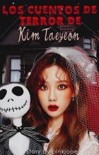 Los cuentos de terror de Kim Taeyeon by pinkjooe