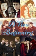 A New Beginning- ⚡️A Harry Potter FanFiction⚡️ by slythersmart