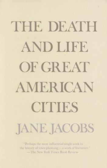 The Death and Life of Great American Cities (PDF) by Jane Jacobs