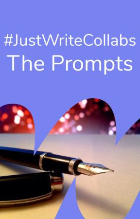 #JustWriteCollabs - Prompts by justwriteit