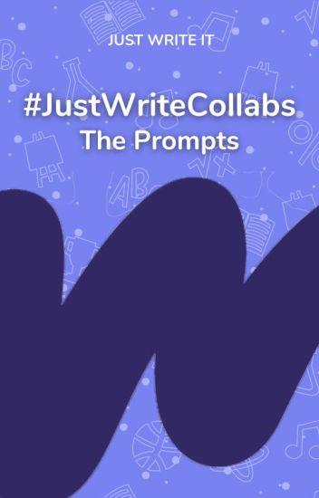 #JustWriteCollabs - Prompts
