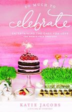 So Much To Celebrate [PDF] by Katie Jacobs by nimakuki92270