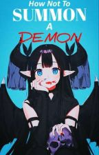 How Not To Summon A Demon [Kimetsu No Yaiba Reader Insert] by MaiOnmyoji