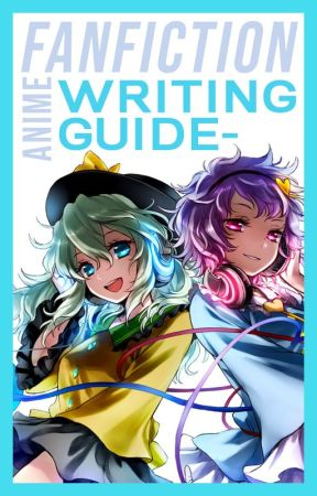 ANIME FANFICTION - WRITING GUIDE by COCODAYO