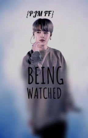 BEING WATCHED {PJM FF} By MAAKYZ  by Maakyz