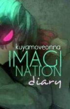Imagination Diary by kuyamoveonna