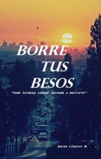 Borre tus besos (terminada) by graykar