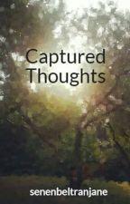 Captured Thoughts by senenbeltranjane