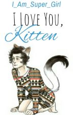 I Love You, Kitten by I_Am_Super_Girl