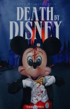 Death by Disney [Coming Soon] by tashtypes