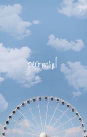 perennial ☆ oneshots. by nostalgicrecords