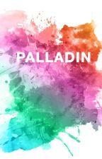 PALLADIN by theweirdreamer