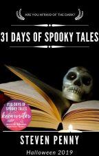 31 Days of Spooky Tales by stevopen