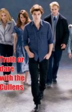 Truth or dare... With the Cullens by Derpy__Girl
