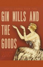 Gin Mills and the Goods  by pumpkinpaperweight