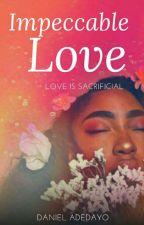 Impeccable Love  by Daniel_lexy