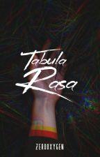Tabula Rasa [ Poetry ] by ZeroOxygen