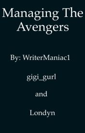Managing the Avengers by WriterManiac1