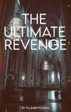 The Ultimate Revenge //Dramione ff by plumbyyoongi
