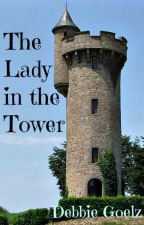 The Lady in the Tower by DebbieGoelz