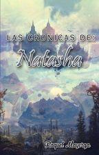 Las Cronicas de Natasha. by RaquelMayorga7