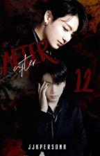 After 12 | JJK BOOK 1 by tearknj