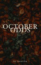 October Odds by kaatibawrites