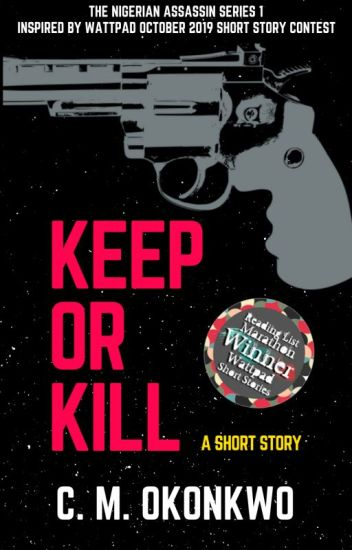 Keep Or Kill: inspired by Wattpad October 2019 Short Story Contest Entries
