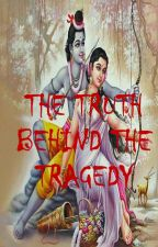 THE TRUTH BEHIND THE TRAGEDY by VibishaLakshman