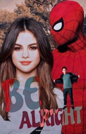 BE ALRIGHT | P. PARKER by tcmhollxnd