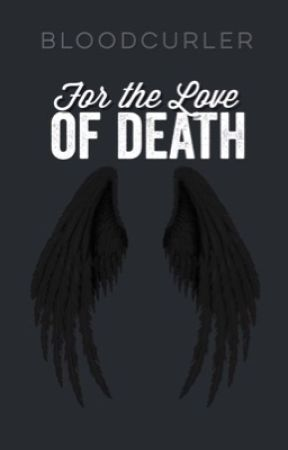 For the Love of Death (Rewriting) by BloodCurler