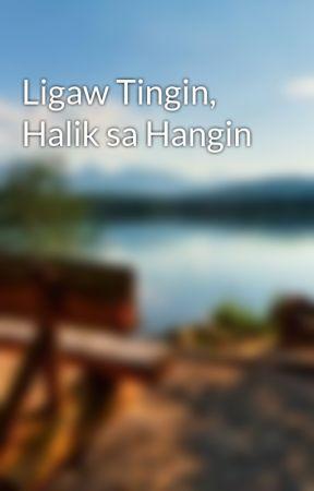 Ligaw Tingin, Halik sa Hangin by sissie_yissie