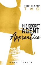 The Camp: His Secret Agent Apprentice (Book 2) by MsButterfly