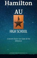 Hamilton AU - High School *Revised Edition* by jemmymadison316