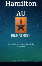 Hamilton AU - High School *Revised Edition* by jemmymadison316