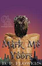 Mark Me Yours [Omegaverse] by deadpeopleflowers