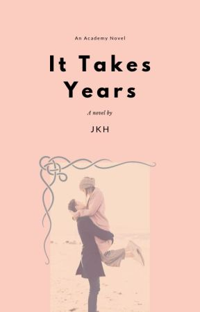 It Takes Years by JKH1010