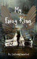 My Fairy King by ShyHidingShadowGirl