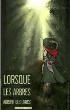 Lorsque Les Arbres Auront Des Crocs by Kalonallouar