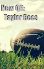 New QB: Taylor Rees by pandalover773