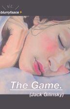 The Game (Jack Gilinsky y tu) TERMINADA by blurryfaace
