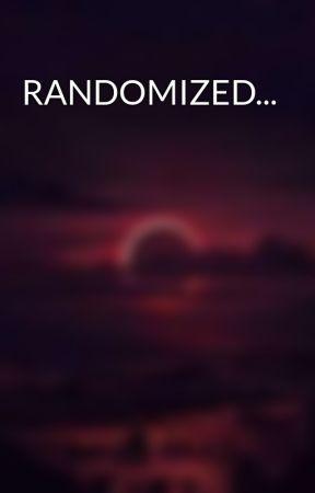 RANDOMIZED... by Dona_rt