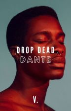 DROP DEAD DANTE by orphic_thoughts