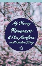My Cherry Romance - A Kim NamJoon And Reader Story by Mousie300