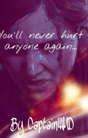 You'll Never Hurt Anyone Again by CaptainWMD