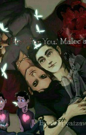 """I'm Here For You."" Malec Au by sleepyaizawa"