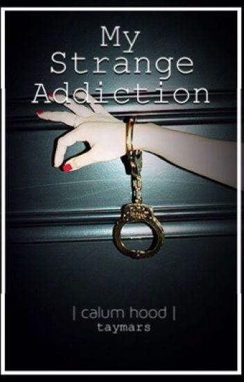 My Strange Addiction | calum hood