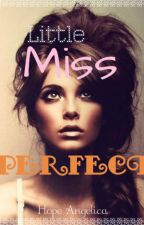Little Miss Perfect by TheSingingSkier