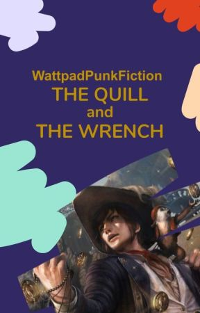 The Quill And The Wrench by WattpadPunkFiction