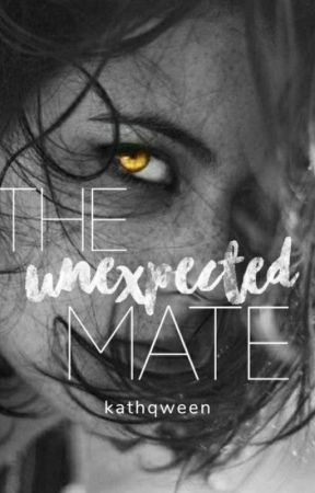 The unexpected mate by kathqween